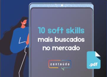 10 Soft Skills mais buscadas no mercado